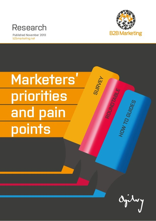 Research  HOW TO GUI DES  ROU NDT ABL E  Marketers' priorities and pain points  SUR VEY  Published November 2013 b2bmarket...