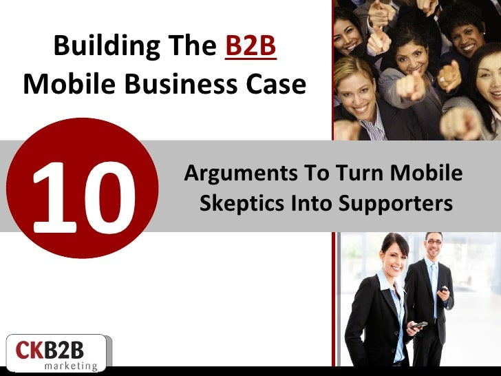 Building The  B2B   Mobile Business Case  Arguments To Turn Mobile  Skeptics Into Supporters 10