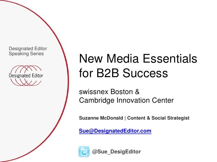B2B New Media Essentials by Designated Editor at Swissnex Boston, Cambridge Innovation Center