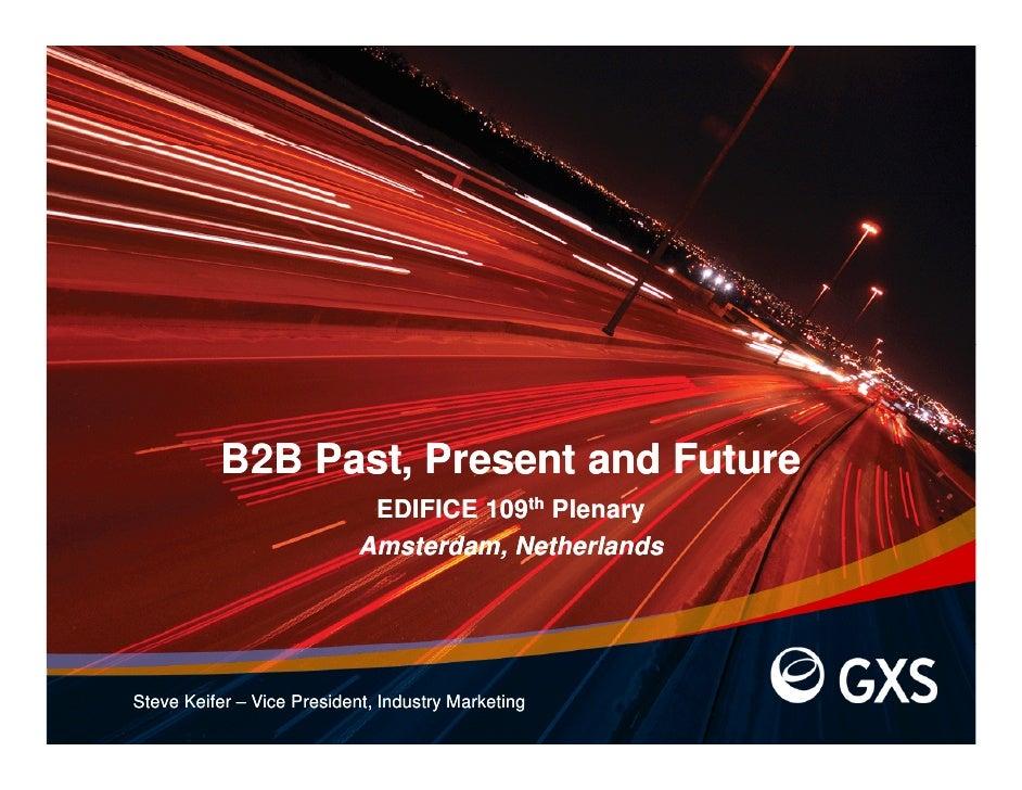 B2B P                Past, P                      Present and F                                d Future                   ...