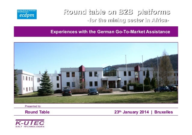 Round table on B2B platforms -for the mining sector in Africa- Round Table 23th January 2014 | Bruxelles Experiences with ...