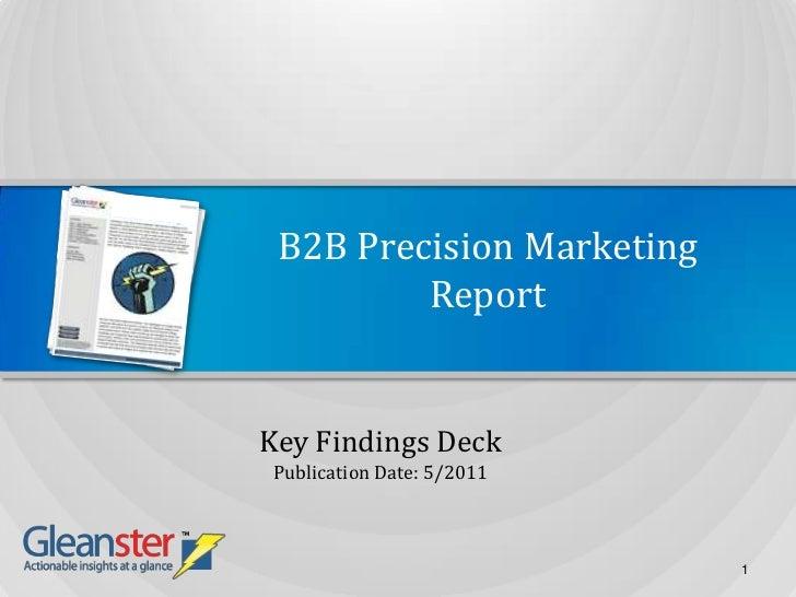 B2B Precision Marketing Report<br />Key Findings Deck<br />Publication Date: 5/2011<br />1<br />