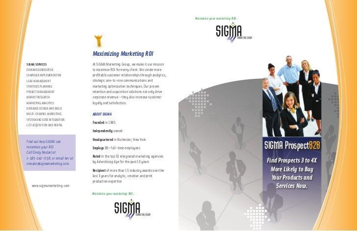 Maximize your marketing ROI.                                       Maximizing Marketing ROI SIGMA SERVICES                ...