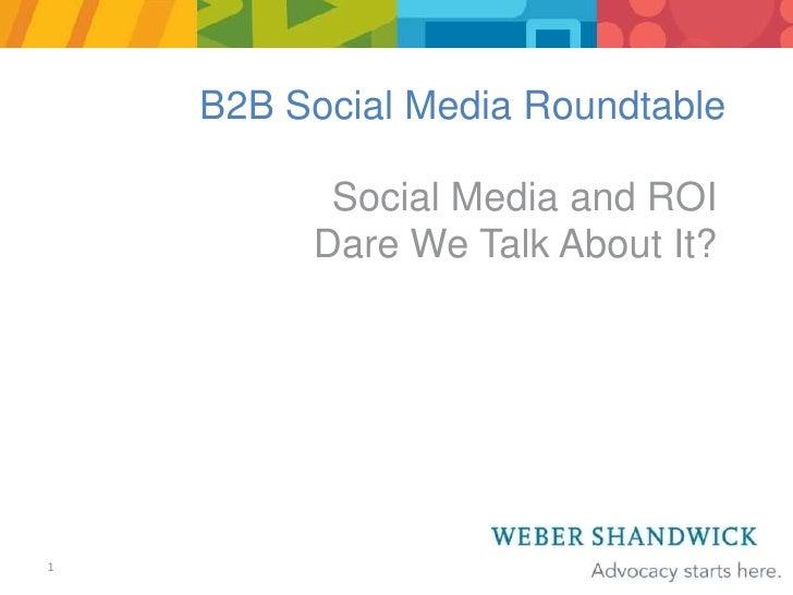 Social Media and ROI: B2B Roundtable Slides Apr 24 2010