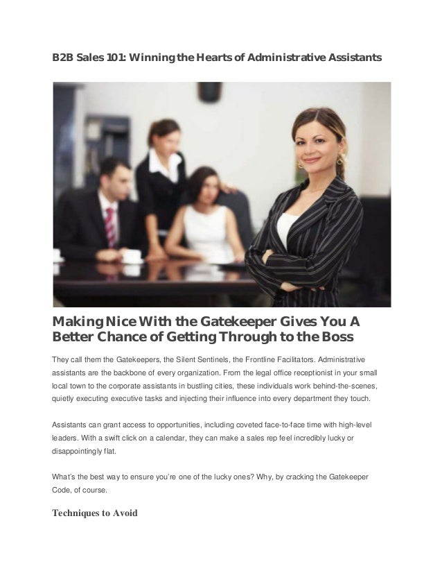 B2B Sales 101: Winning the Hearts of Administrative Assistants  Making Nice With the Gatekeeper Gives You A Better Chance ...