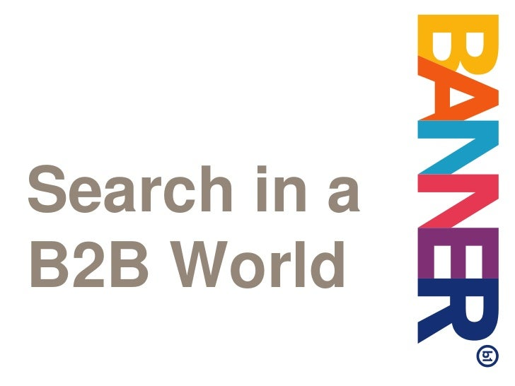 Search in a B2B World<br />