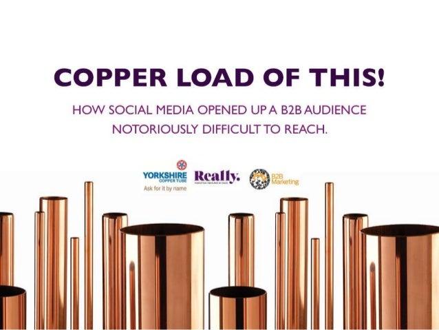 B2B Summit 2014: A Really B2B and Yorkshire Copper Tube Case Study