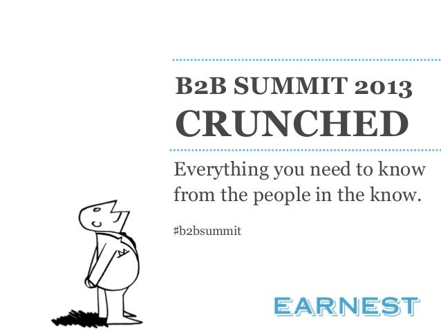 B2B SUMMIT 2013CRUNCHEDEverything you need to knowfrom the people in the know.♯b2bsummit