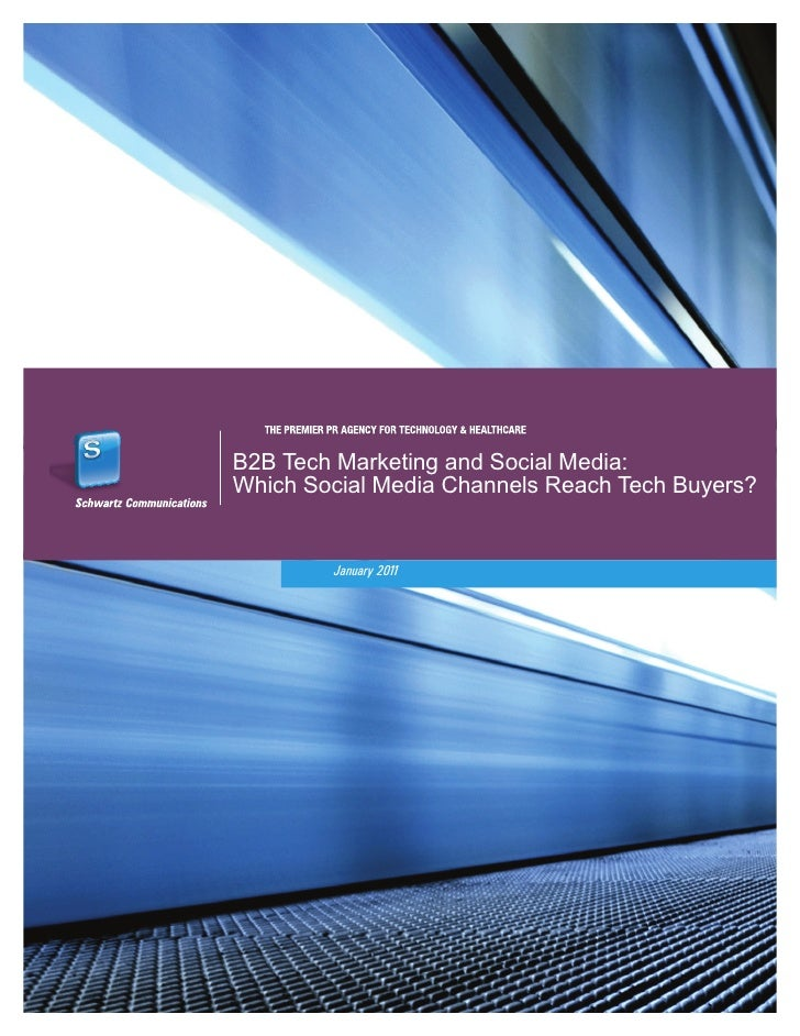 B2B Tech Marketing and Social Media:Which Social Media Channels Reach Tech Buyers?        January 2011