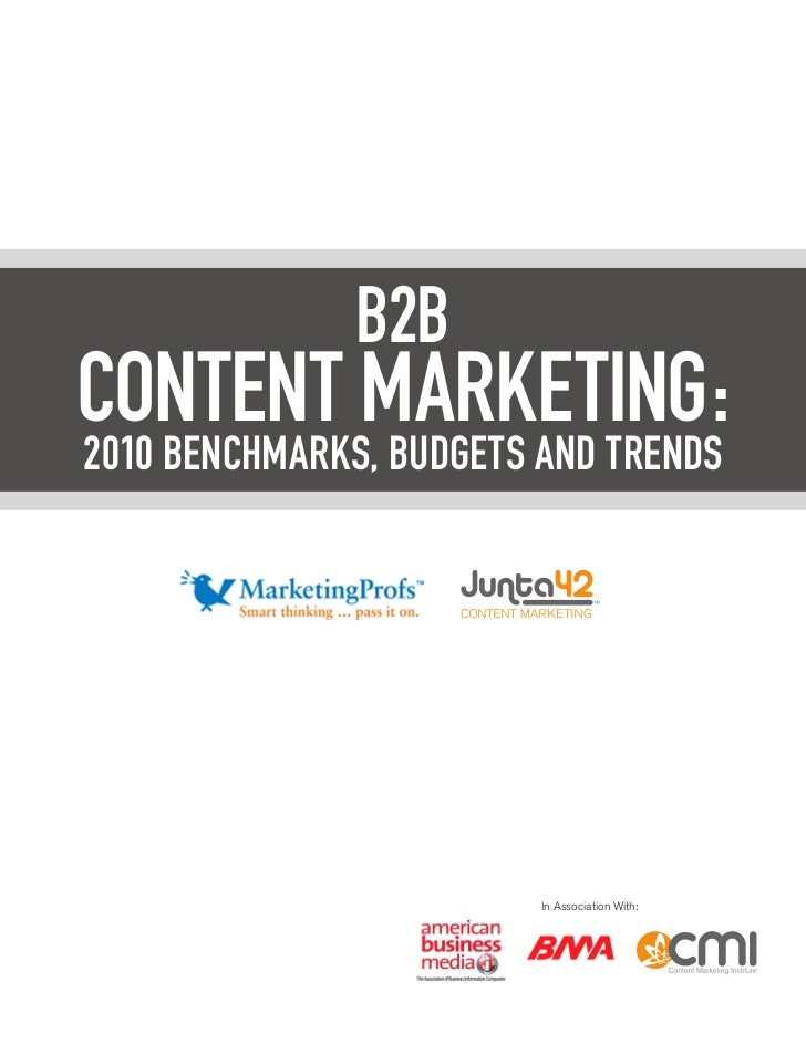 B2BCONTENT MARKETING:2010 BENCHMARKS, BUDGETS AND TRENDS                         In Association With: