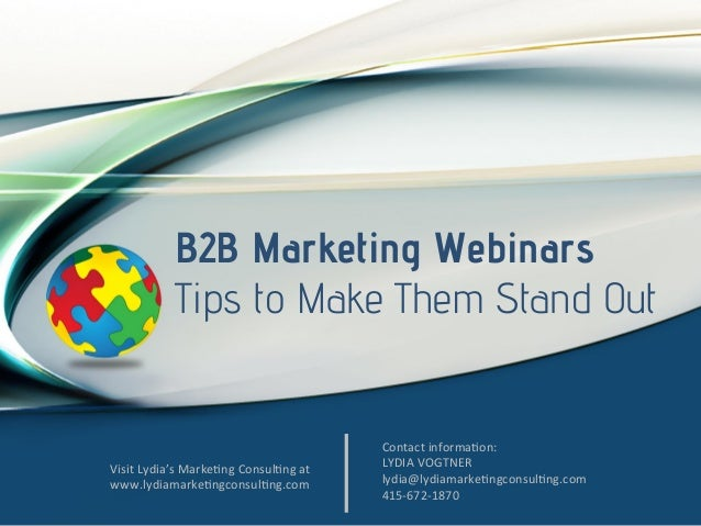 B2B Marketing Webinars: 4 Easy Tips to Stand Out, Get Repeat Visitors and Drive Sales