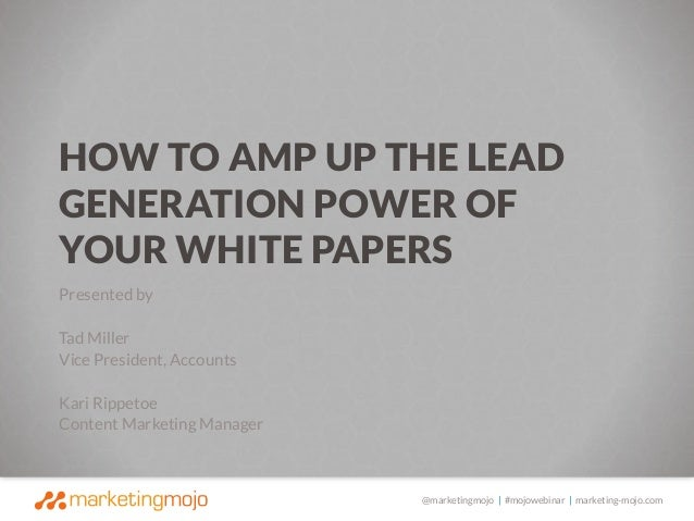 How To Amp Up The Lead Generation Power Of Your White Papers