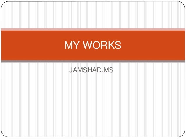 JAMSHAD.MS MY WORKS
