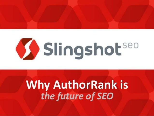 Why AuthorRank is the Future of SEO