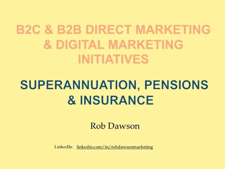Super, Pensions, Insurance B2C B2B Direct Marketing and Digital Marketing