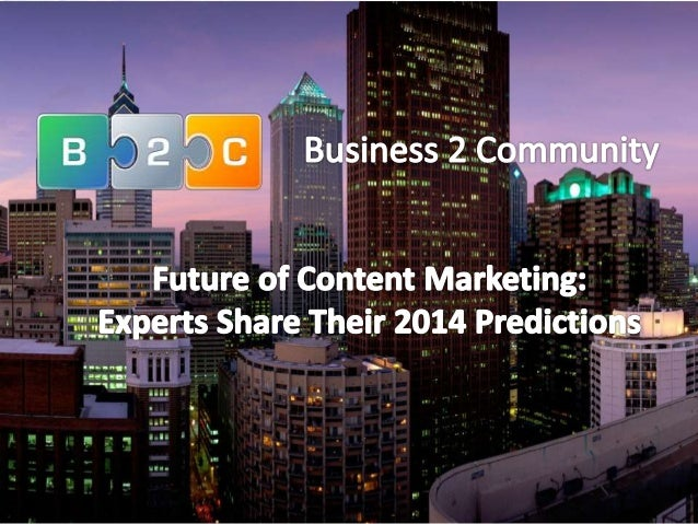 The Future of Content Marketing - 2014 Edition