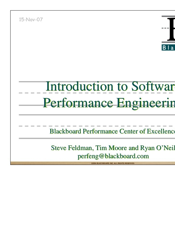 15-Nov-07            Introduction to Software            Performance Engineering             Blackboard Performance Center...