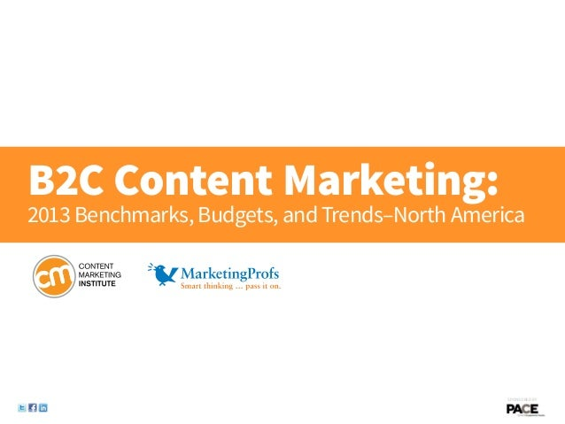 B2C Content Marketing: 2013 Benchmarks, Budgets, and Trends—North America