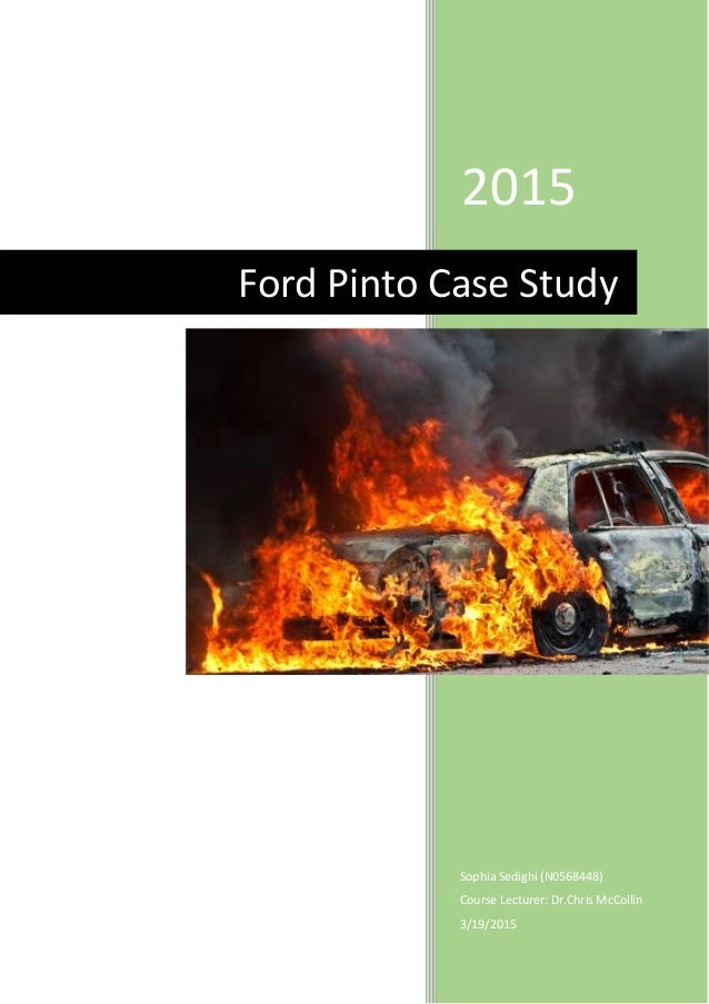 pinto fires and personal ethics Case study analyzing ford\'s ethics during the 1970\'s pinto debacle (original work and design by amy b perrault) pinto fires and personal ethics.
