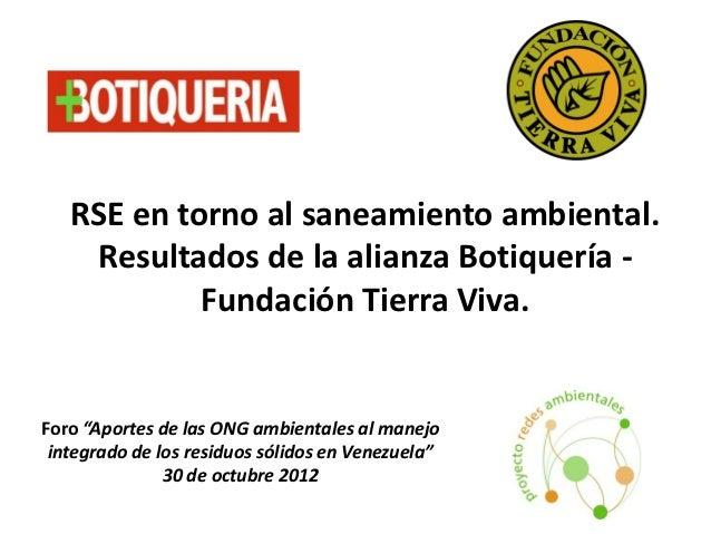 """RSE en torno al saneamiento ambiental.    Resultados de la alianza Botiquería -            Fundación Tierra Viva.Foro """"Apo..."""