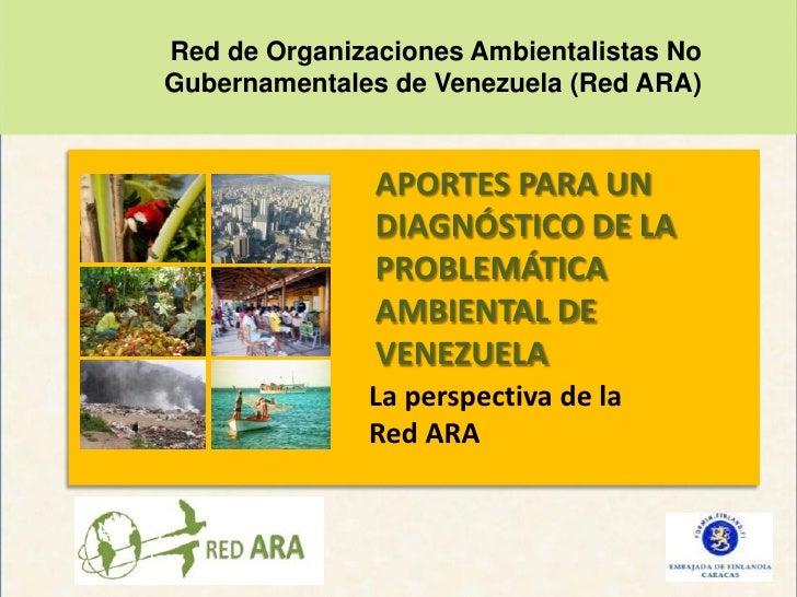 Red ARA: Aportes para un diagnóstico de la problemática ambiental de Venezuela