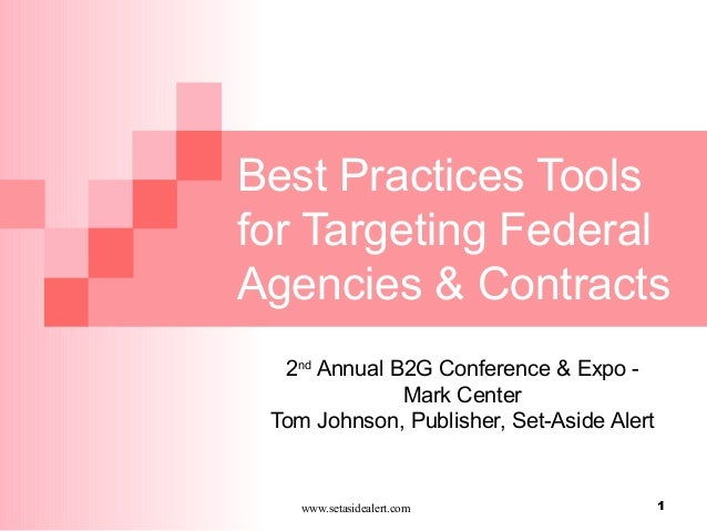 www.setasidealert.com 1 Best Practices Tools for Targeting Federal Agencies & Contracts 2nd Annual B2G Conference & Expo -...