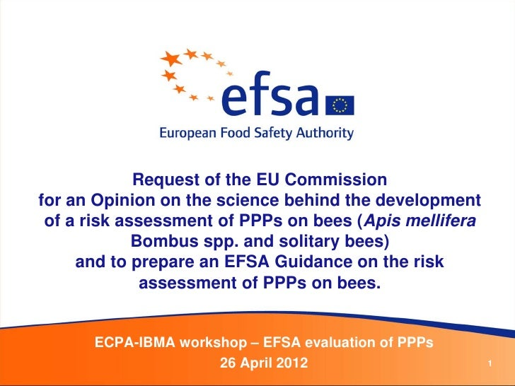 Request of the EU Commissionfor an Opinion on the science behind the development of a risk assessment of PPPs on bees (Api...