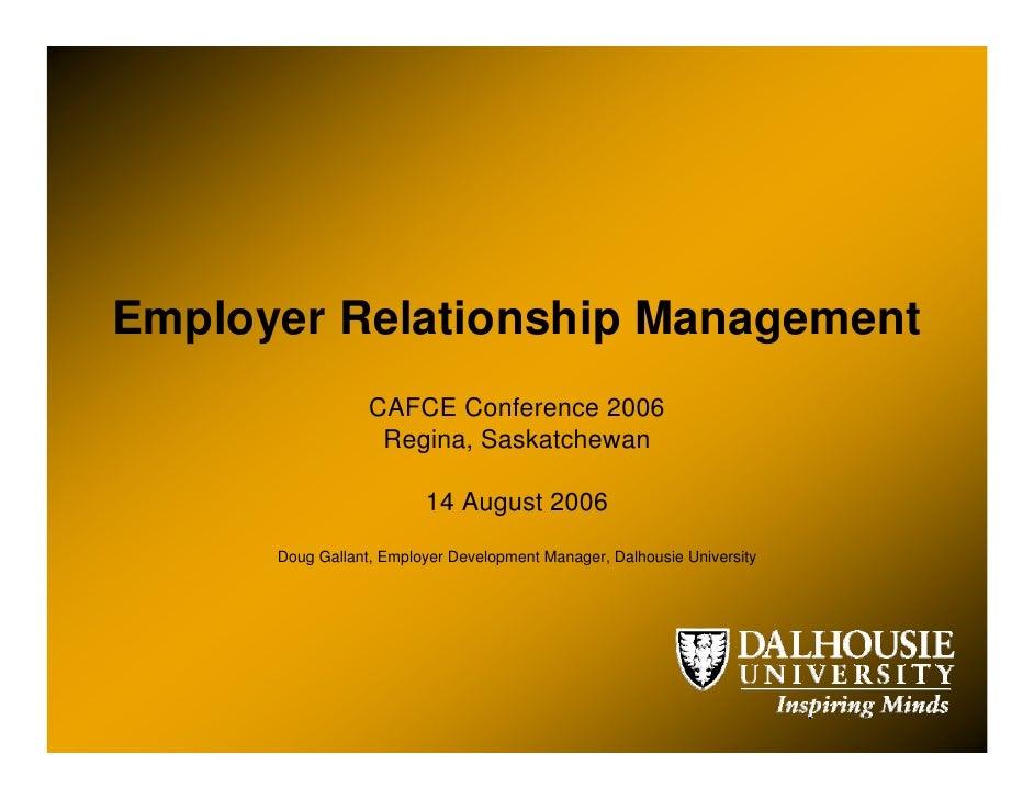 Employer Relationship Management                   CAFCE Conference 2006                    Regina, Saskatchewan          ...