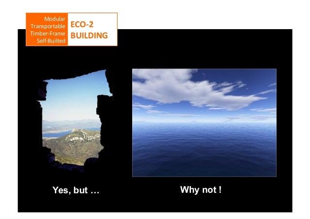 Modular     Transportable     Timber-‐Frame     Self-‐Builted          ECO-‐2   BUILDING      ...