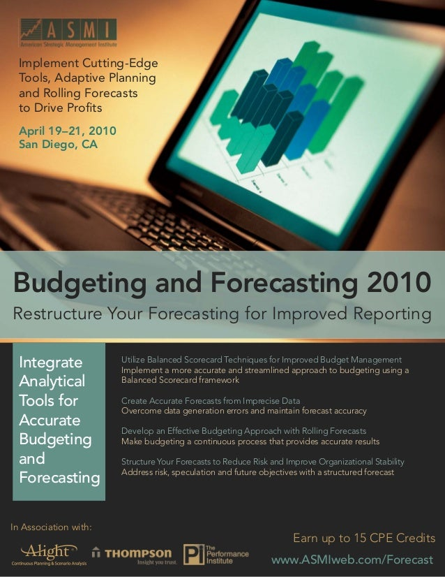 www.ASMIweb.com/Forecast 1 Budgeting and Forecasting 2010: Restructure Your Forecasting for Improved Reporting Utilize Bal...
