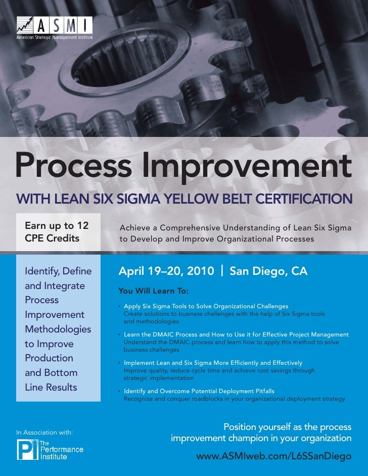 Process Improvement WITH LEAN SIX SIGMA YELLOW BELT CERTIFICATION    Earn up to 12       Achieve a Comprehensive Understan...