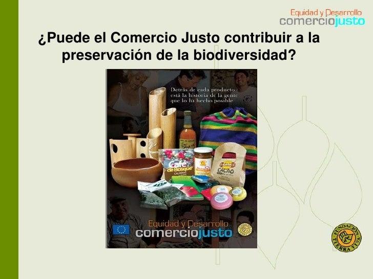 ¿Puede el Comercio Justo contribuir a la   preservación de la biodiversidad?