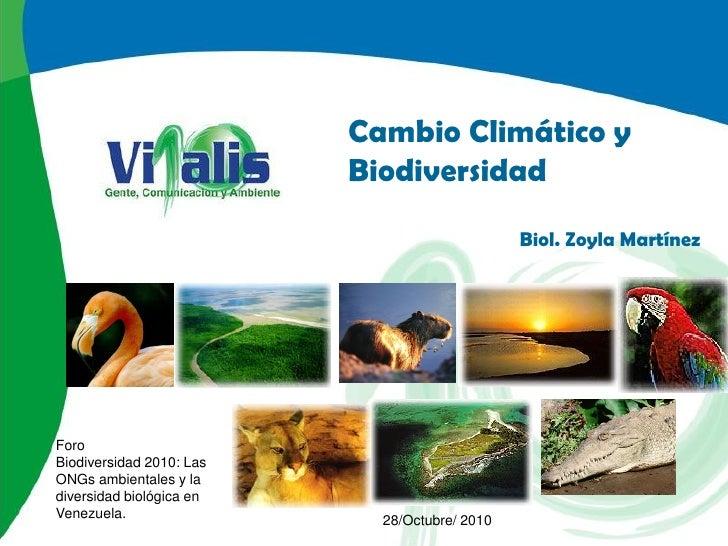Cambio Climático y                          Biodiversidad                                               Biol. Zoyla Martín...