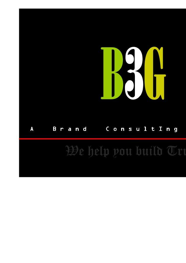 A   B r a n d   C o n s u l t I n g   G r o u p       We help you build Trust