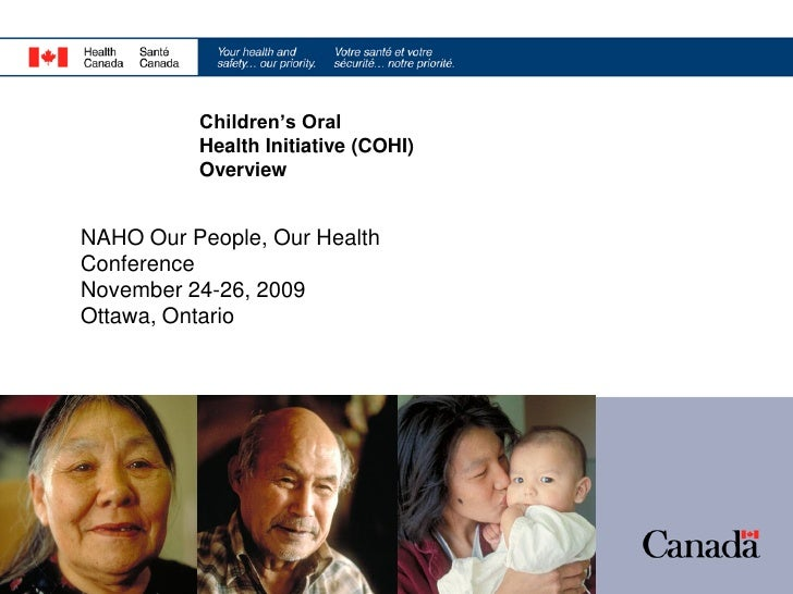 Children's Oral           Health Initiative (COHI)           Overview   NAHO Our People, Our Health Conference November 24...