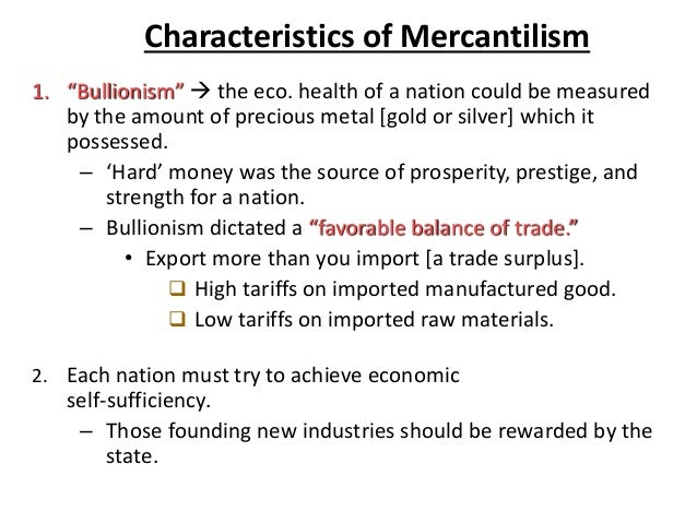 what are some characteristics of mercantilism In donald trump's aug 15 speech on foreign affairs, the republican presidential  candidate expressed a mercantilist view of foreign policy,.