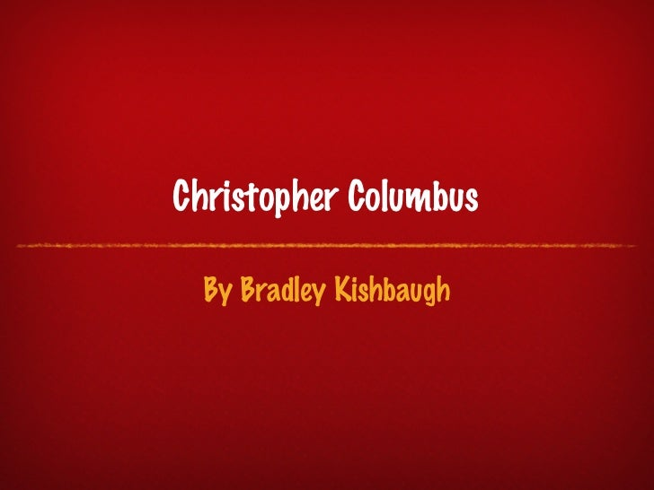 Bradley - Christopher Columbus