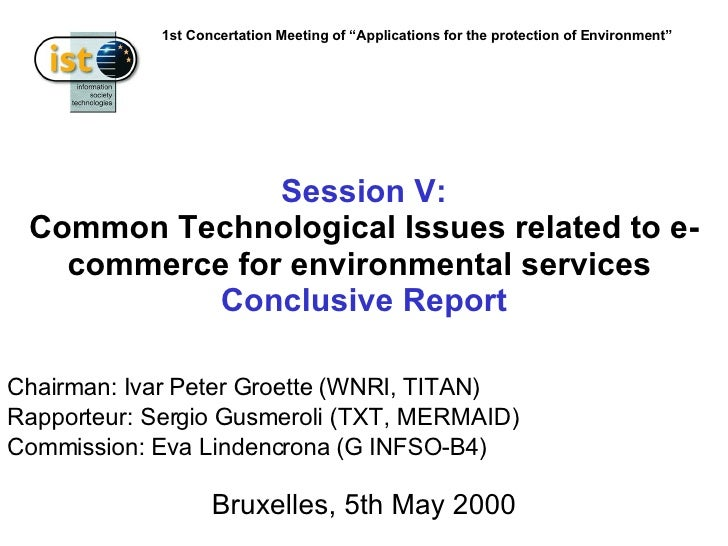 Session V: Common Technological Issues related to e-commerce for environmental services  Conclusive Report Bruxelles, 5th ...