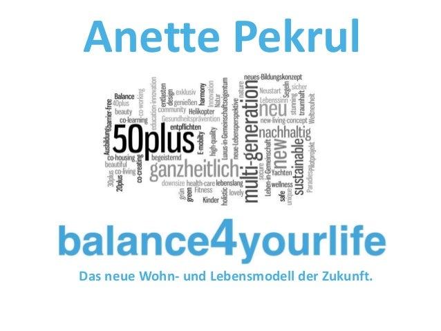 Das neue Wohn- und Lebensmodell der Zukunft. Anette Pekrul