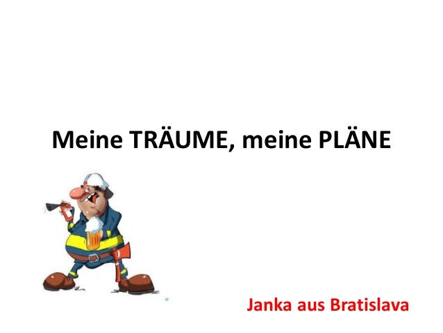 Meine TRÄUME, meine PLÄNE Janka aus Bratislava