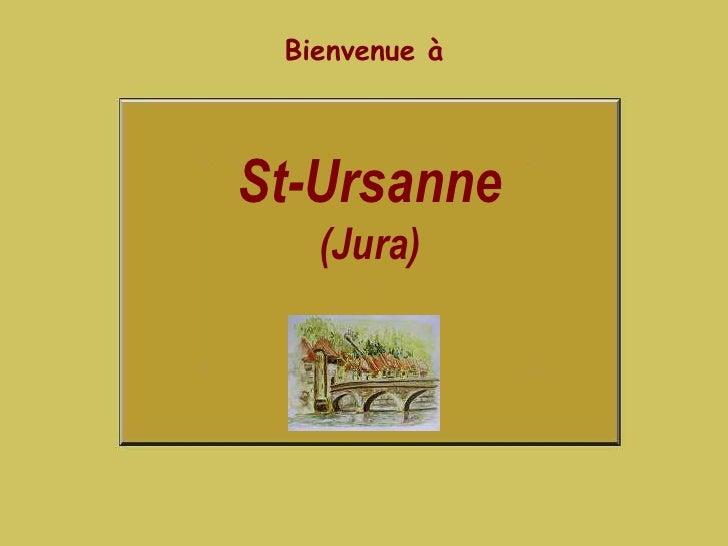 Bienvenue à<br />St-Ursanne  (Jura)<br />