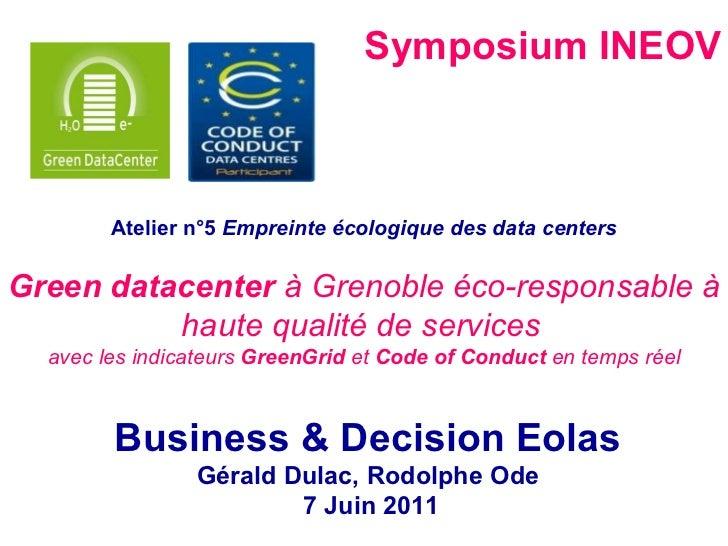 Symposium INEOV Atelier n°5  Empreinte écologique des data centers Green datacenter  à Grenoble éco-responsable à haute qu...