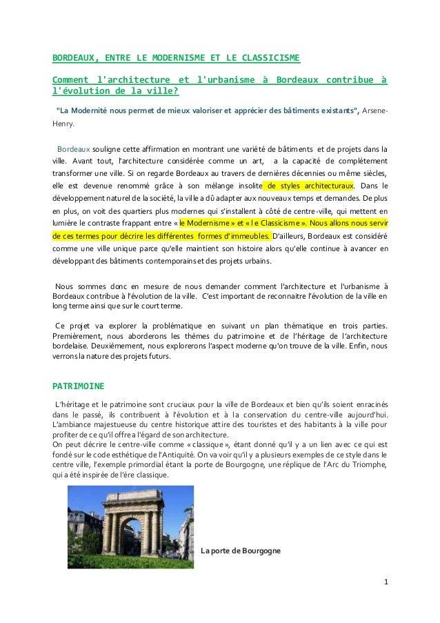 1 BORDEAUX, ENTRE LE MODERNISME ET LE CLASSICISME Comment l'architecture et l'urbanisme à Bordeaux contribue à l'évolution...