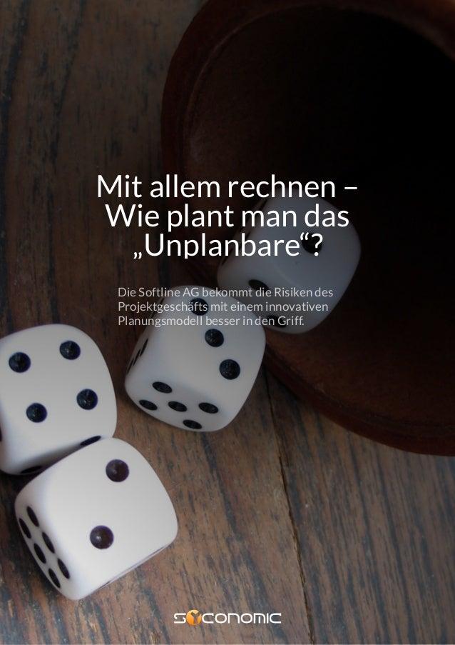 """BUSINESS MODEL SIMULATION Mit allem rechnen – Wie plant man das """"Unplanbare""""? Die Softline AG bekommt die Risiken des Proj..."""