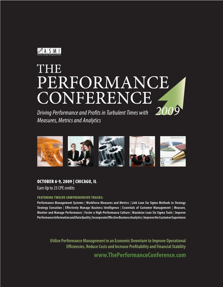 Driving Performance and Profits in Turbulent Times with Measures, Metrics and Analytics     OCTOBER 6-9, 2009 | CHICAGO, I...