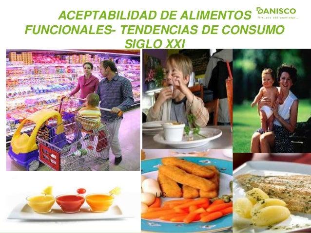 ACEPTABILIDAD DE ALIMENTOS FUNCIONALES- TENDENCIAS DE CONSUMO SIGLO XXI LIC