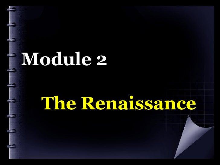 Module 2   The Renaissance