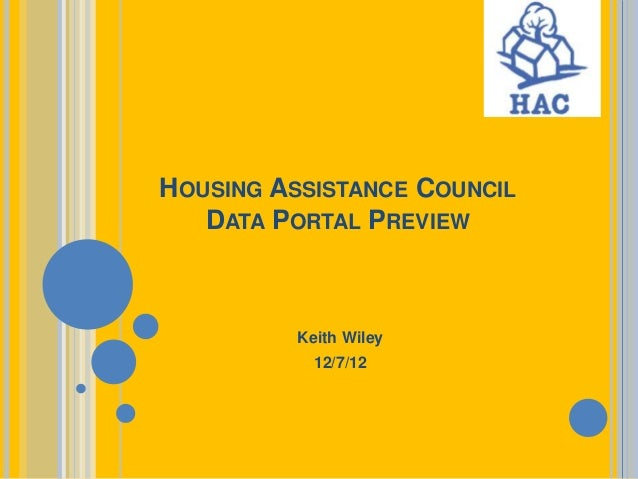 HOUSING ASSISTANCE COUNCIL   DATA PORTAL PREVIEW          Keith Wiley            12/7/12