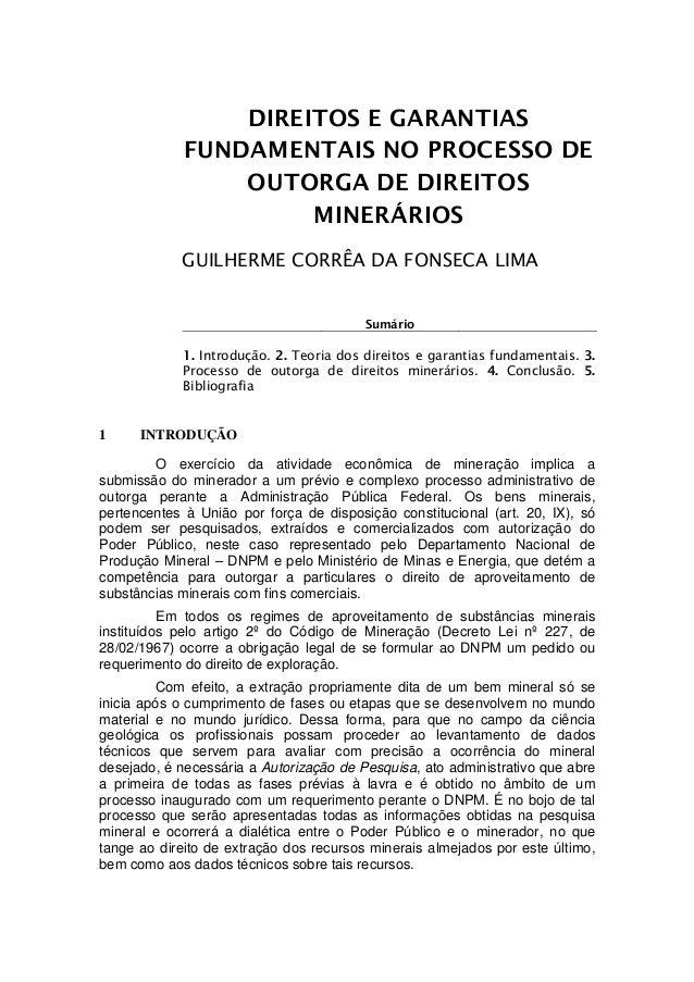 DIREITOS E GARANTIAS FUNDAMENTAIS NO PROCESSO DE OUTORGA DE DIREITOS MINERÁRIOS GUILHERME CORRÊA DA FONSECA LIMA Sumário 1...
