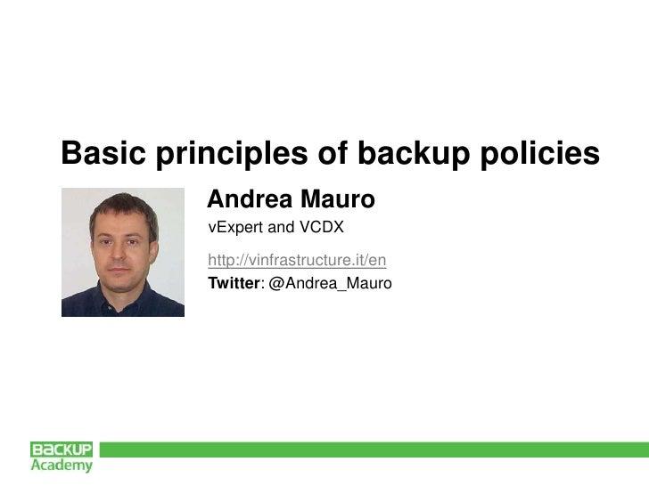 Basic principles of backup policies by Andrea Mauro, Backup Academy